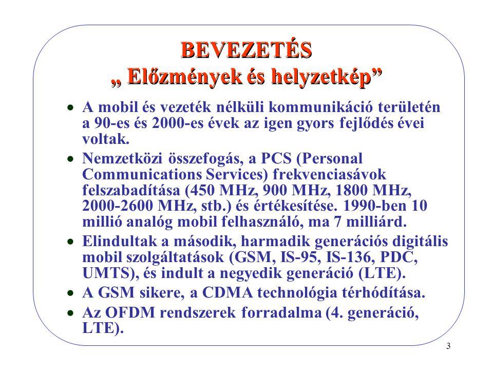 """3 BEVEZETÉS """" Előzmények és helyzetkép  A mobil és vezeték nélküli kommunikáció területén a 90-es és 2000-es évek az igen gyors fejlődés évei voltak."""