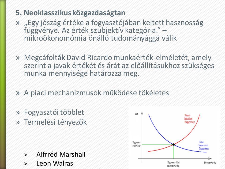 """5. Neoklasszikus közgazdaságtan » """"Egy jószág értéke a fogyasztójában keltett hasznosság függvénye. Az érték szubjektív kategória."""" – mikroökonomómia"""