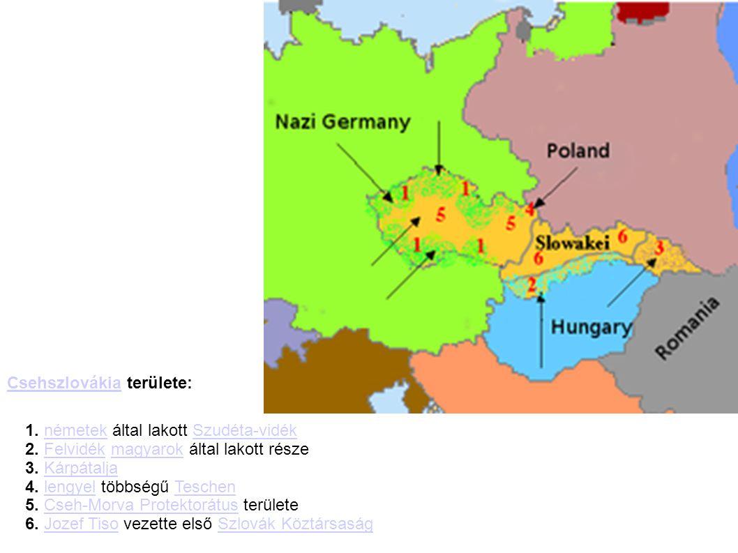 CsehszlovákiaCsehszlovákia területe: 1. németek által lakott Szudéta-vidék 2. Felvidék magyarok által lakott része 3. Kárpátalja 4. lengyel többségű T