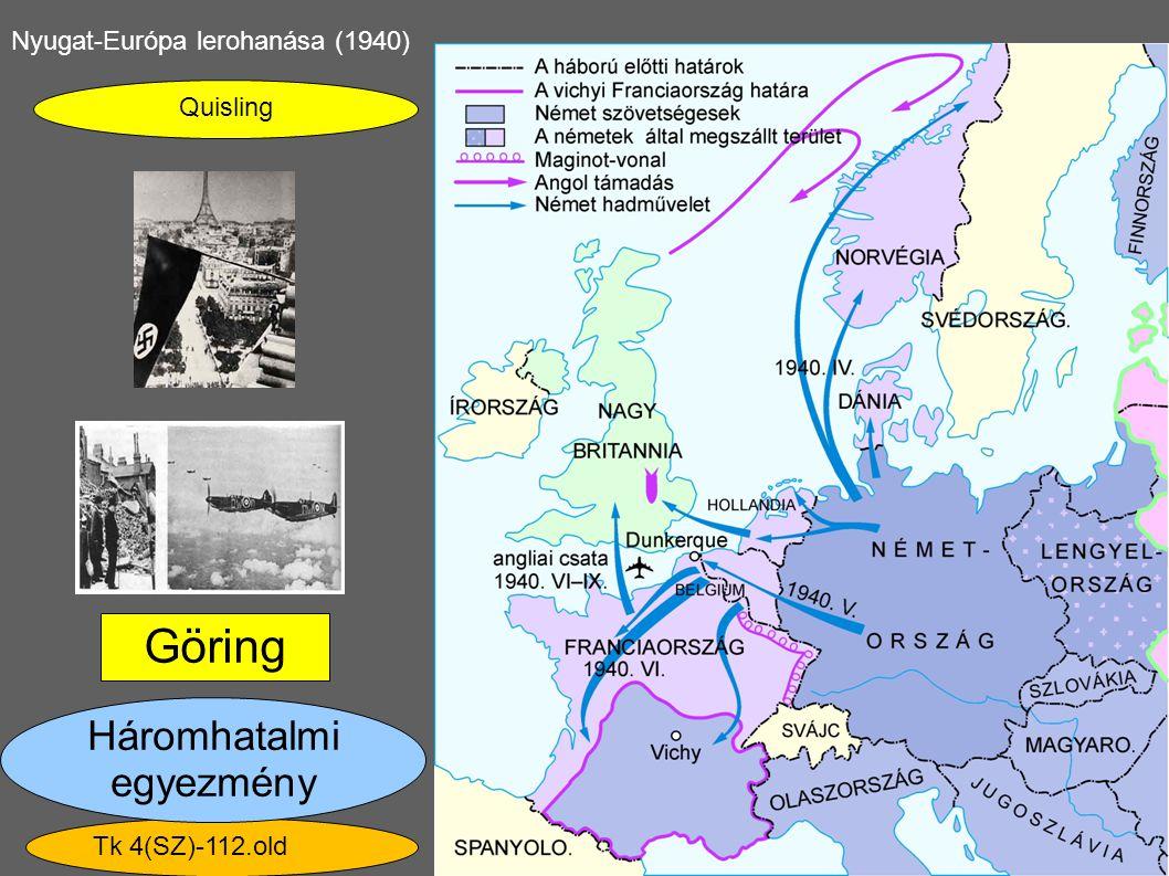 Nyugat-Európa lerohanása (1940) Tk 4(SZ)-112.old Quisling Göring Háromhatalmi egyezmény