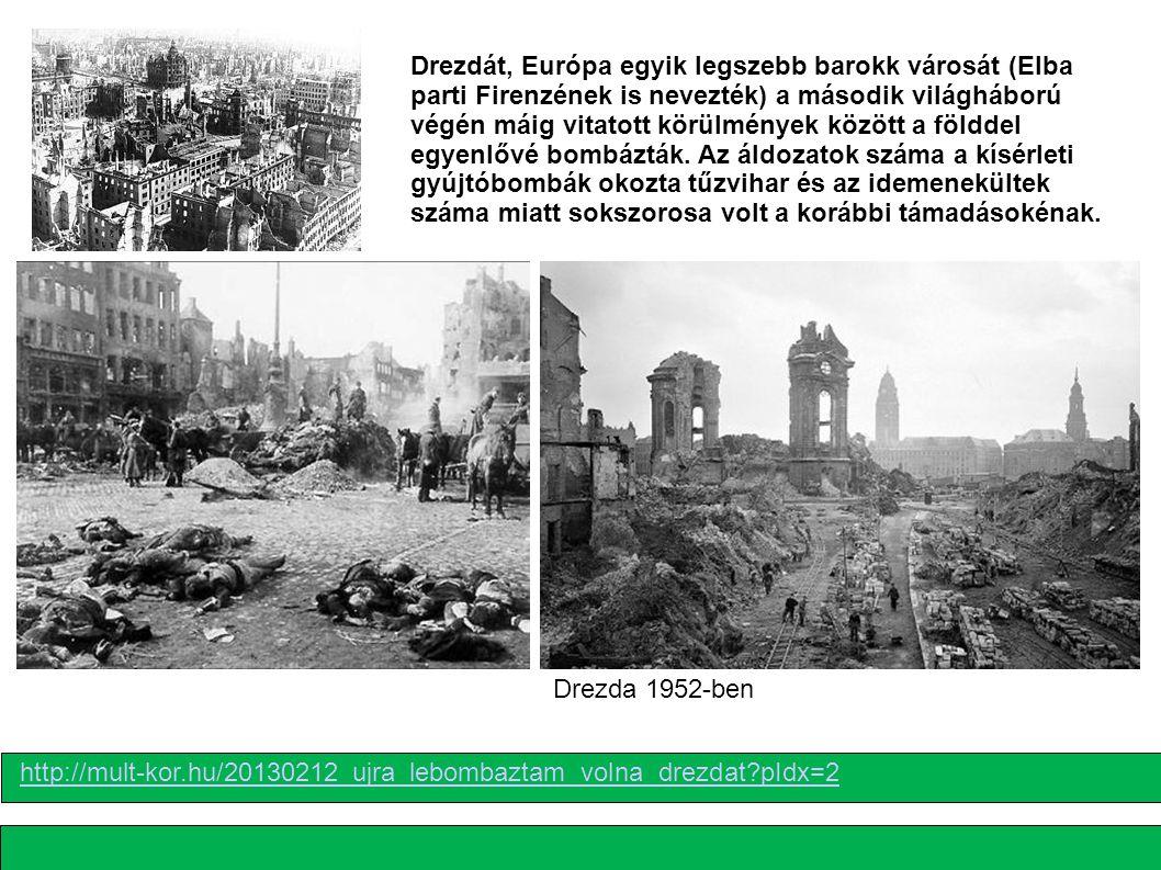 Drezdát, Európa egyik legszebb barokk városát (Elba parti Firenzének is nevezték) a második világháború végén máig vitatott körülmények között a földd