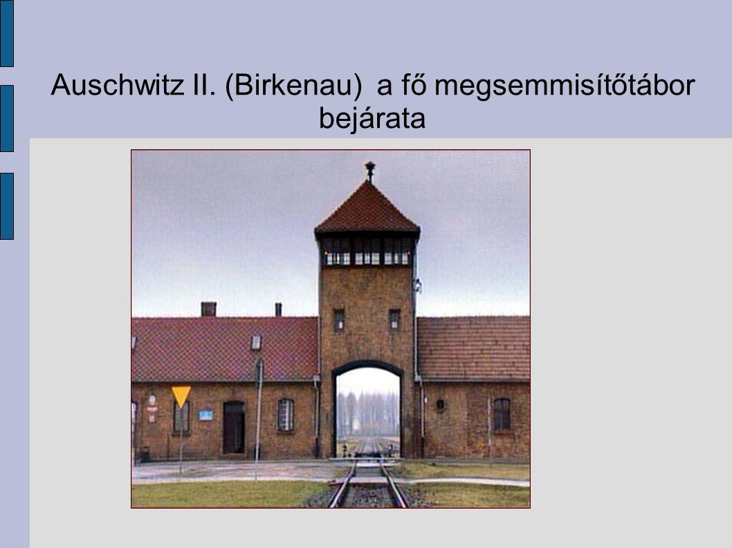 Auschwitz II. (Birkenau) a fő megsemmisítőtábor bejárata