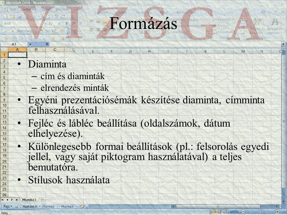 Formázás Diaminta – cím és diaminták – elrendezés minták Egyéni prezentációsémák készítése diaminta, címminta felhasználásával.