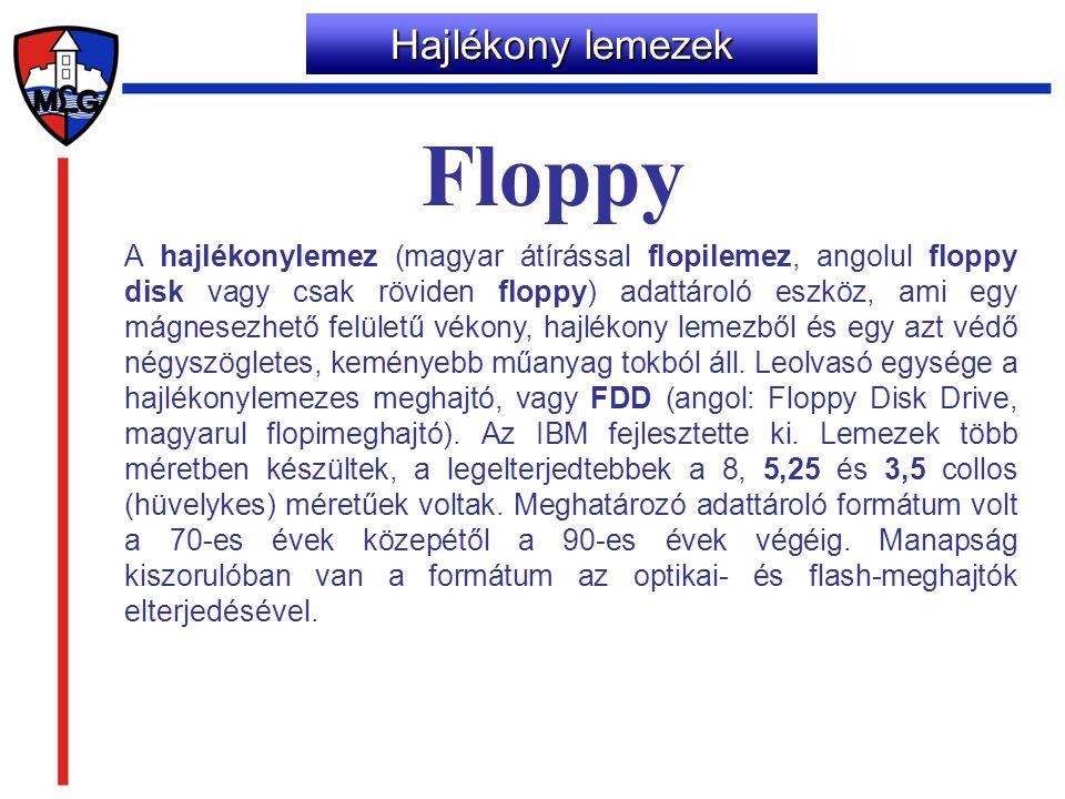 Hajlékony lemezek A hajlékonylemez (magyar átírással flopilemez, angolul floppy disk vagy csak röviden floppy) adattároló eszköz, ami egy mágnesezhető