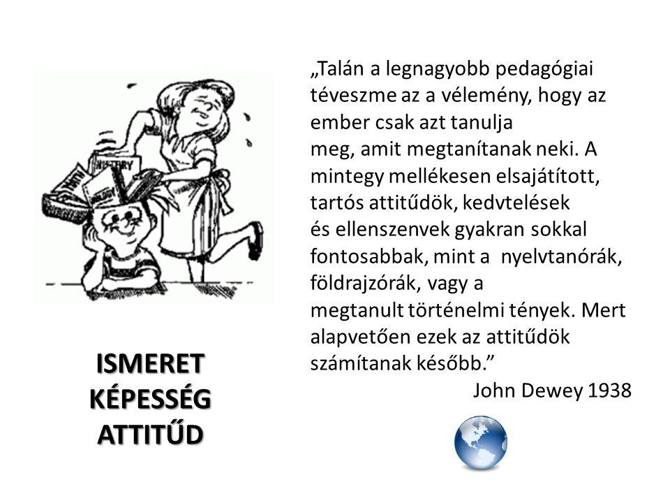 """""""Talán a legnagyobb pedagógiai téveszme az a vélemény, hogy az ember csak azt tanulja meg, amit megtanítanak neki. A mintegy mellékesen elsajátított,"""
