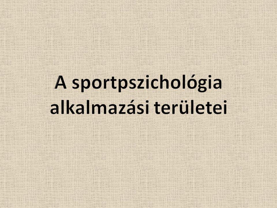 A sportpszichológia  a sporttudományok legújabb területe  a sportolást, sportteljesítményt befolyásoló (lelki) tényezőkkel foglalkozik  a sport pszichés hatásaival foglalkozik  lehet elméleti, vagy alkalmazott