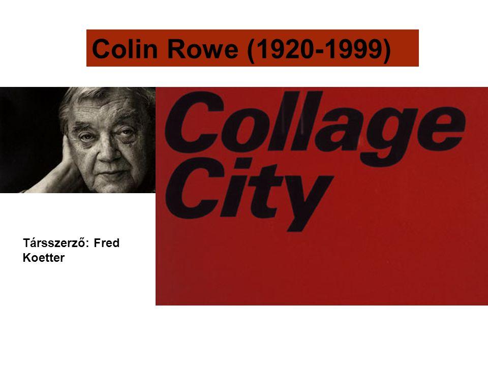 Colin Rowe (1920-1999) Társszerző: Fred Koetter