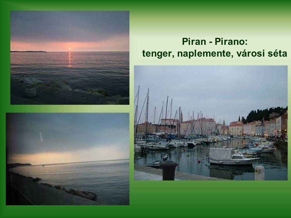 Piran - Pirano: tenger, naplemente, városi séta