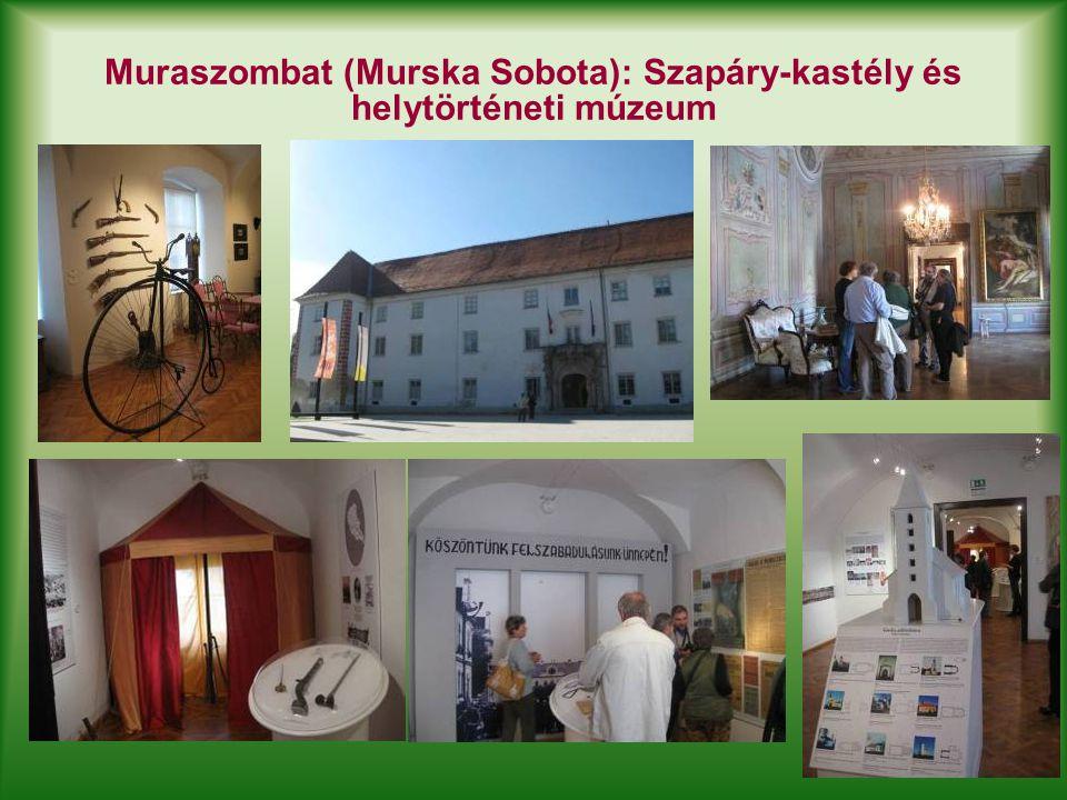 Muraszombat (Murska Sobota): Szapáry-kastély és helytörténeti múzeum