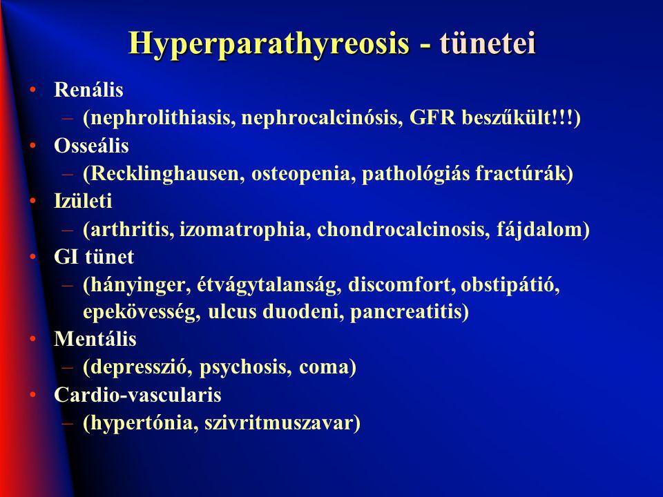 Hyperparathyreosis - tünetei Renális –(nephrolithiasis, nephrocalcinósis, GFR beszűkült!!!) Osseális –(Recklinghausen, osteopenia, pathológiás fractúr