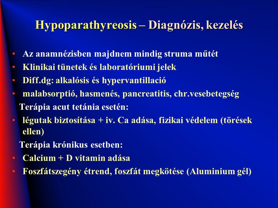 Hypoparathyreosis – Diagnózis, kezelés Az anamnézisben majdnem mindig struma műtét Klinikai tünetek és laboratóriumi jelek Diff.dg: alkalósis és hyper