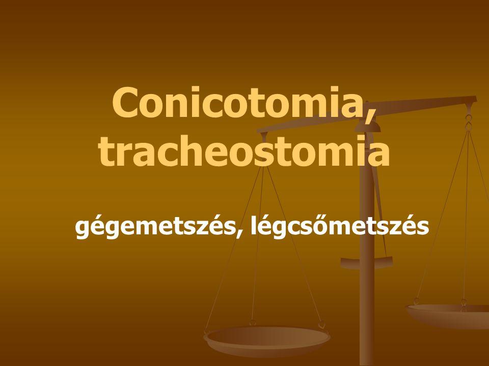Conicotomia, tracheostomia gégemetszés, légcsőmetszés