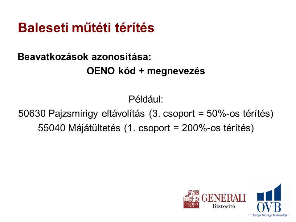 Beavatkozások azonosítása: OENO kód + megnevezés Például: 50630 Pajzsmirigy eltávolítás (3.