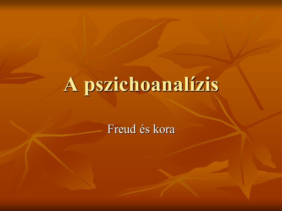 A pszichoanalízis Freud és kora
