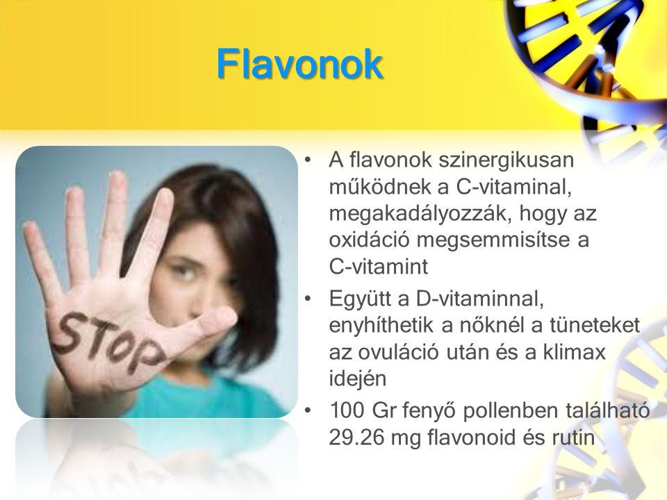 A flavonok szinergikusan működnek a C-vitaminal, megakadályozzák, hogy az oxidáció megsemmisítse a C-vitamint Együtt a D-vitaminnal, enyhíthetik a nőknél a tüneteket az ovuláció után és a klimax idején 100 Gr fenyő pollenben található 29.26 mg flavonoid és rutin Flavonok