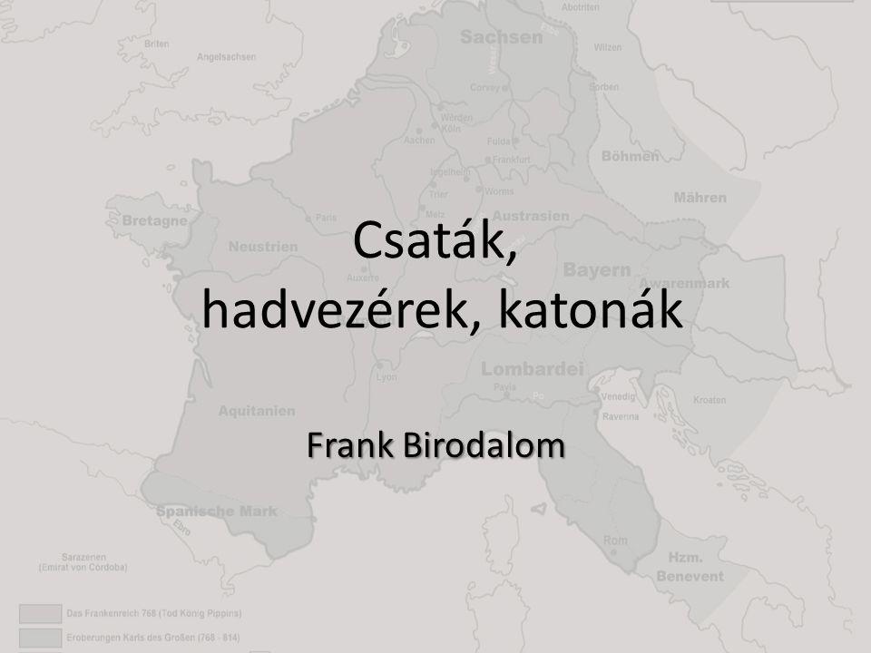 Csaták, hadvezérek, katonák Frank Birodalom