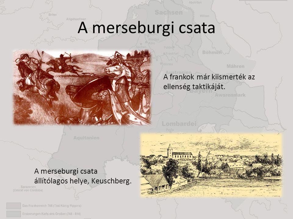 A merseburgi csata A frankok már kiismerték az ellenség taktikáját. A merseburgi csata állítólagos helye, Keuschberg.