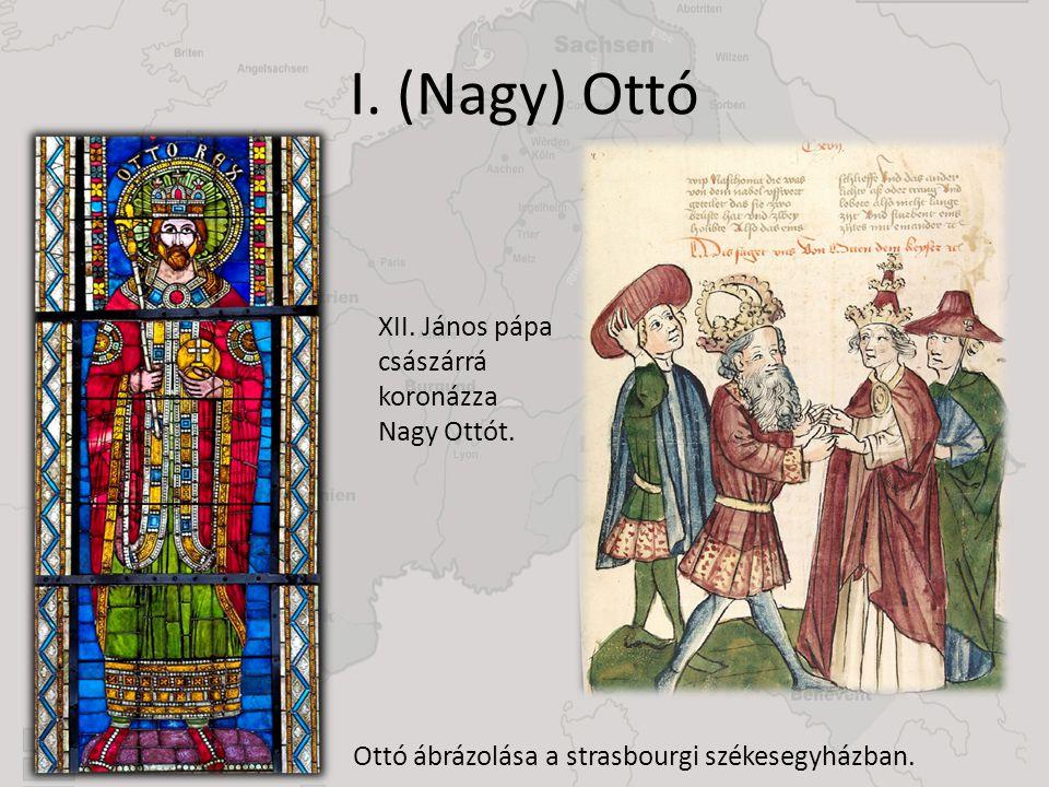 I. (Nagy) Ottó Ottó ábrázolása a strasbourgi székesegyházban. XII. János pápa császárrá koronázza Nagy Ottót.