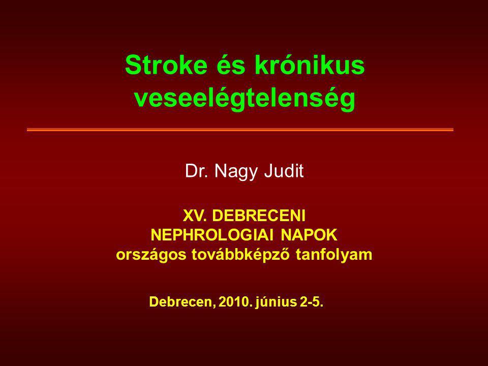 Stroke – morbiditási adatok CKD-ben -a stroke rizikója a vesefunkció csökkenésével és a vérnyomás emelkedéssel párhuzamosan nő -a dializáltak akut stroke rizikója 5-10x nagyobb mint az átlag népességé -a dializáltak stroke rizikója többszöröse a CKD-s és transzplantált betegekének -újabban főleg az ischemiás stroke előfordulása magas (76 %) és ezek gyakorisága nő a leggyorsabban a dialízisben töltött évek alatt (CHOICE, 2009) (Japánban ez az arány fordított, de változik) -a stroke-ok 20-35 %-a HD kezelés alatt vagy közvetlenül utána alakul ki