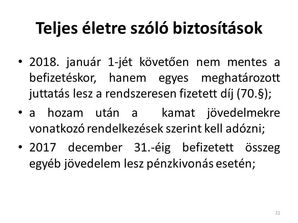 Teljes életre szóló biztosítások 2018. január 1-jét követően nem mentes a befizetéskor, hanem egyes meghatározott juttatás lesz a rendszeresen fizetet