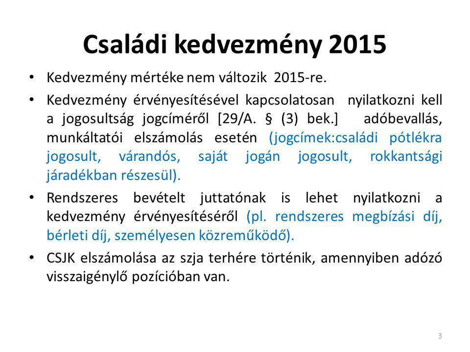 Családi kedvezmény 2015 Kedvezmény mértéke nem változik 2015-re. Kedvezmény érvényesítésével kapcsolatosan nyilatkozni kell a jogosultság jogcíméről [