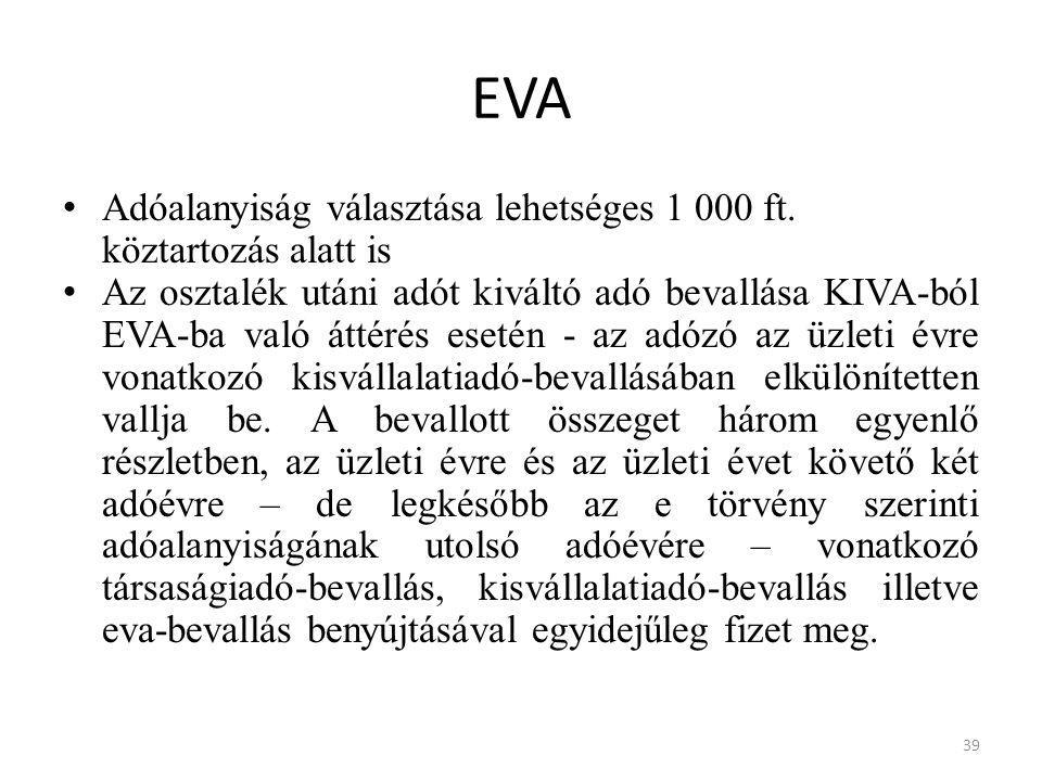 EVA Adóalanyiság választása lehetséges 1 000 ft. köztartozás alatt is Az osztalék utáni adót kiváltó adó bevallása KIVA-ból EVA-ba való áttérés esetén