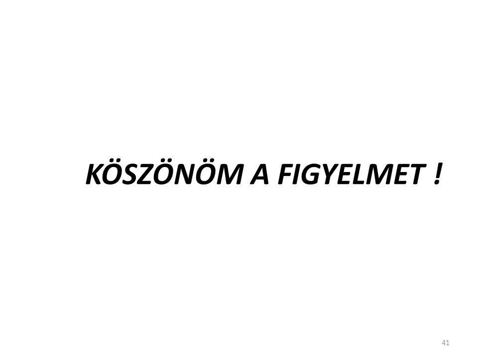 KÖSZÖNÖM A FIGYELMET ! 41
