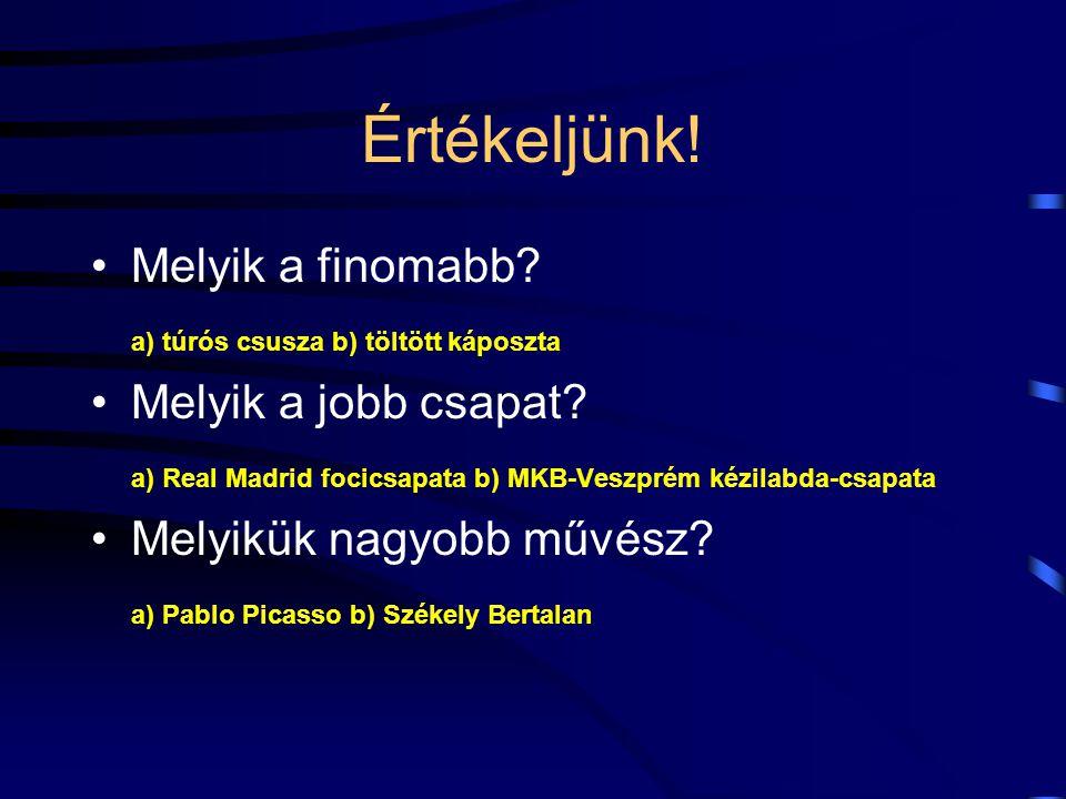 Varga Csaba MSc közgazdász-tanár varga.csaba.hun@gmail.com A T E L J E S Í T M É N Y É R T É K E L É S E