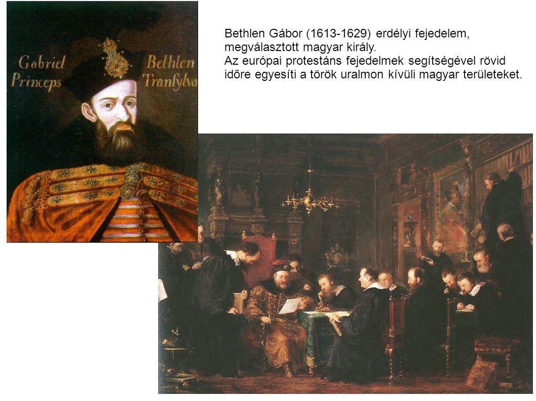 Bethlen Gábor (1613-1629) erdélyi fejedelem, megválasztott magyar király. Az európai protestáns fejedelmek segítségével rövid időre egyesíti a török u