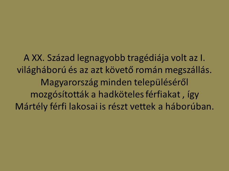 A XX. Század legnagyobb tragédiája volt az I. világháború és az azt követő román megszállás.