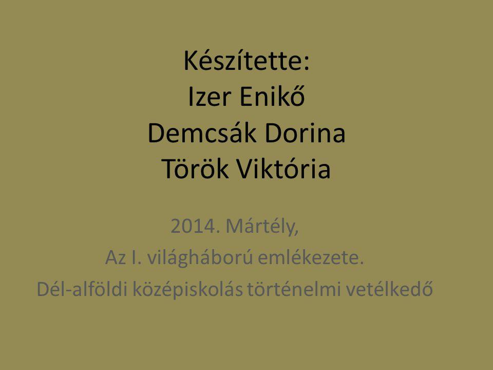 Készítette: Izer Enikő Demcsák Dorina Török Viktória 2014.