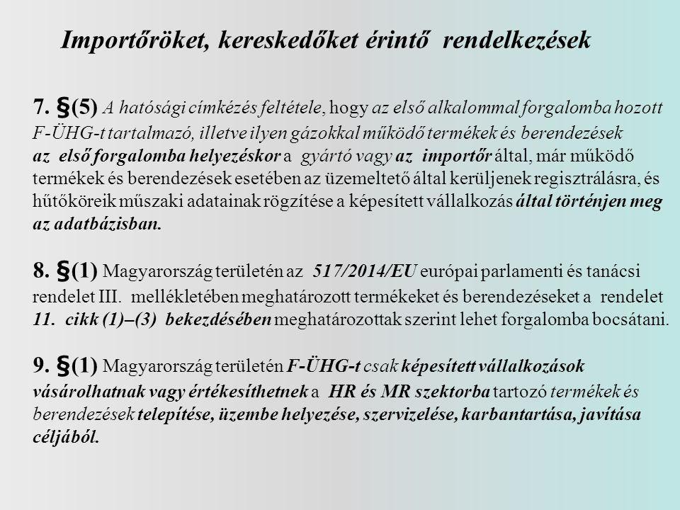 Importőröket, kereskedőket érintő rendelkezések 7.
