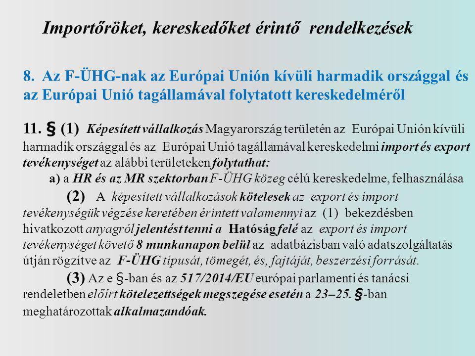 Importőröket, kereskedőket érintő rendelkezések 8.
