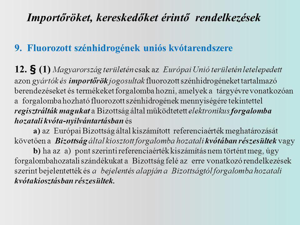 Importőröket, kereskedőket érintő rendelkezések 9.