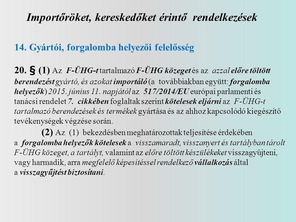 Importőröket, kereskedőket érintő rendelkezések 14.