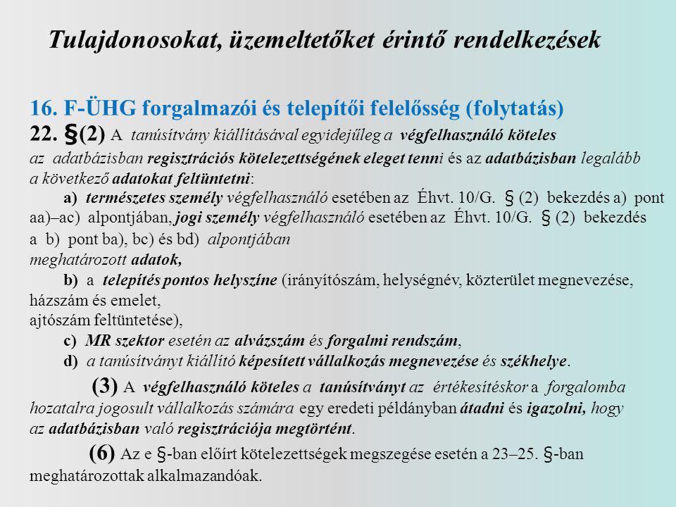 Tulajdonosokat, üzemeltetőket érintő rendelkezések 16.