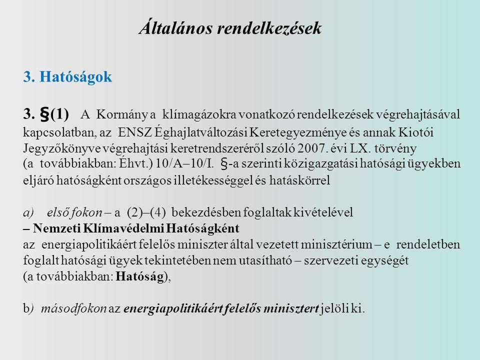 Általános rendelkezések 3.Hatóságok 3.