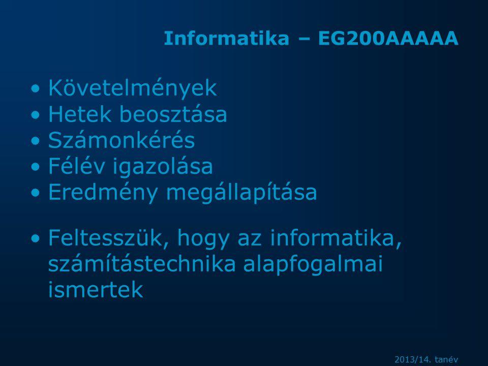 2013/14.tanév Informatika – EG200AAAAA Ciklus –Elsőfajú –Másodfajú Elöltesztelő Hátultesztelő .