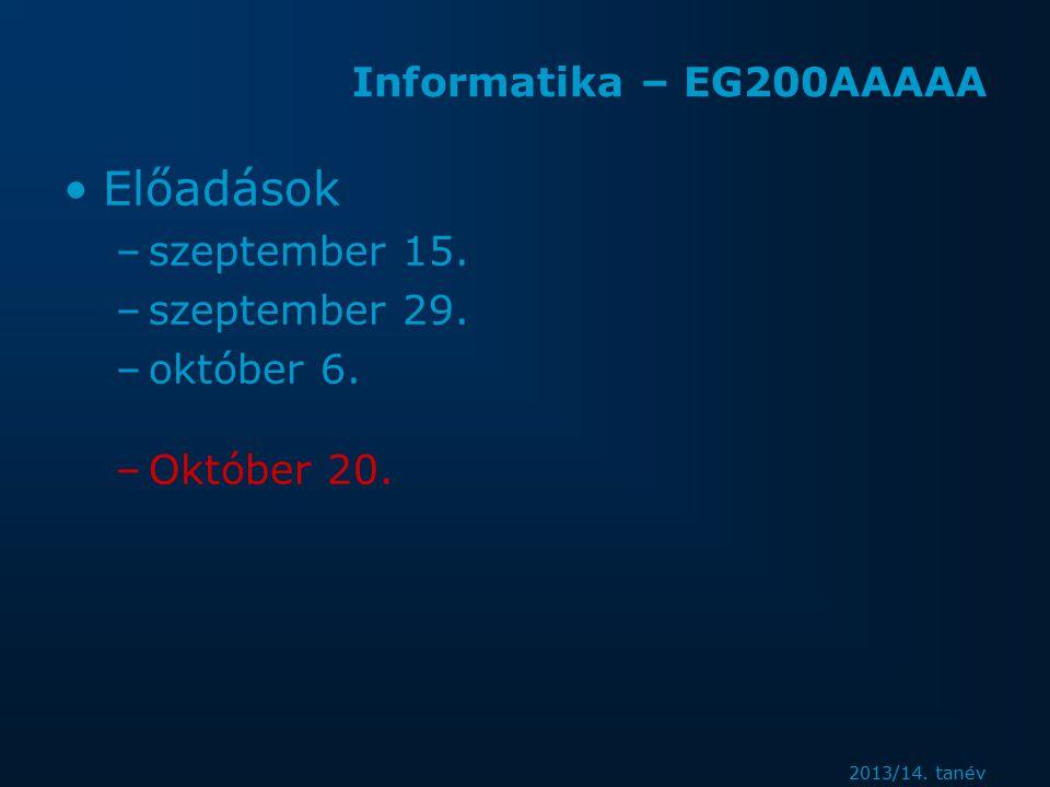 2013/14. tanév Informatika – EG200AAAAA Előadások –szeptember 15.