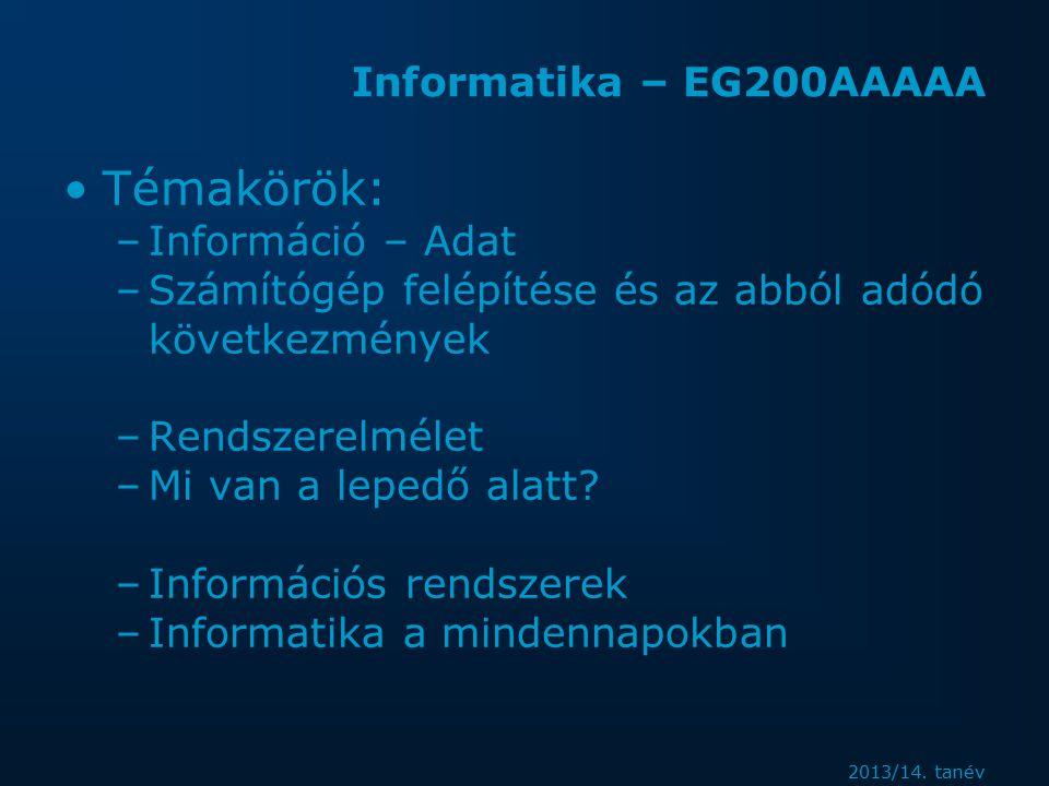 2013/14. tanév Informatika – EG200AAAAA Adatbázis-kezelők Adatbányászat