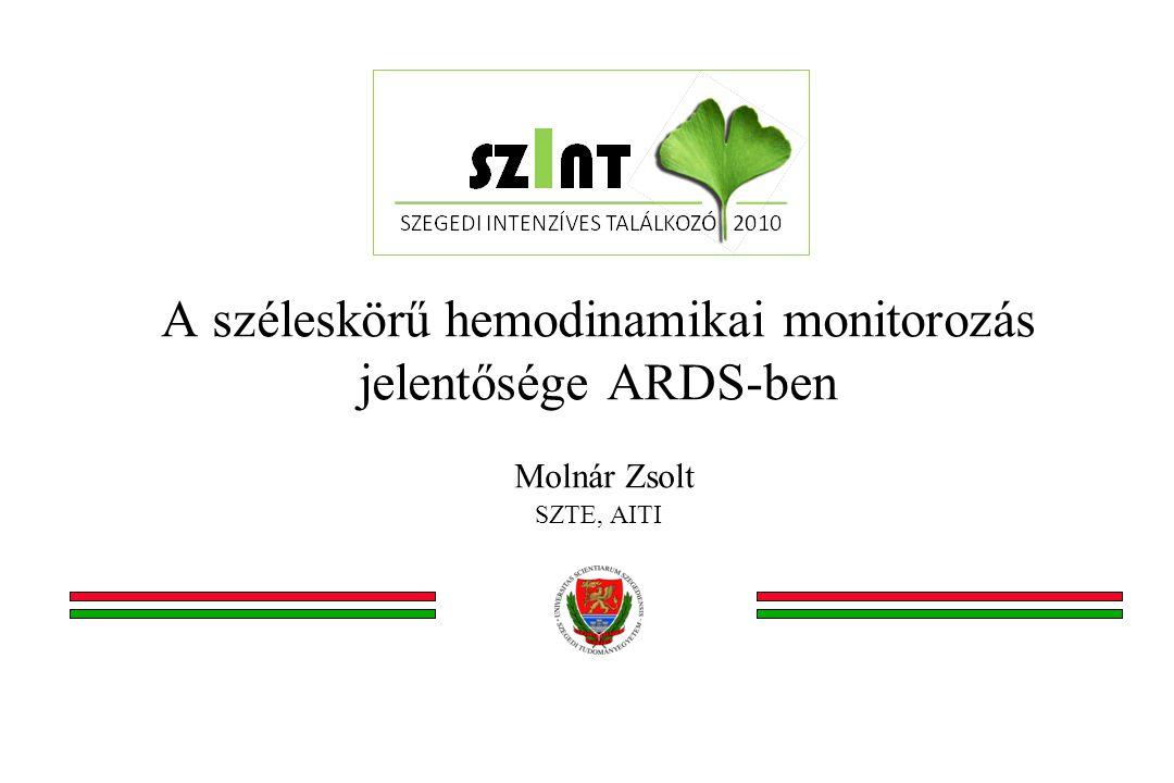 A széleskörű hemodinamikai monitorozás jelentősége ARDS-ben Molnár Zsolt SZTE, AITI