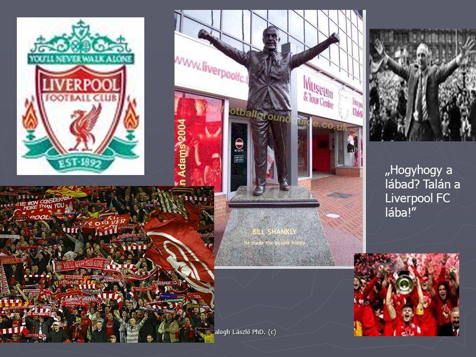 """""""Hogyhogy a lábad? Talán a Liverpool FC lába!"""