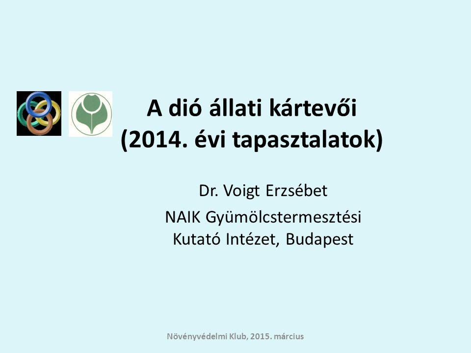 A dió állati kártevői (2014. évi tapasztalatok) Dr. Voigt Erzsébet NAIK Gyümölcstermesztési Kutató Intézet, Budapest Növényvédelmi Klub, 2015. március