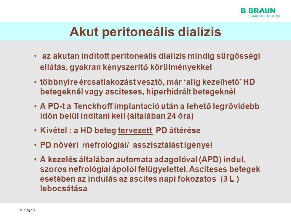 sl | Page3 Akut peritoneális dialízis az akutan indított peritoneális dialízis mindig sürgősségi ellátás, gyakran kényszerítő körülményekkel többnyire
