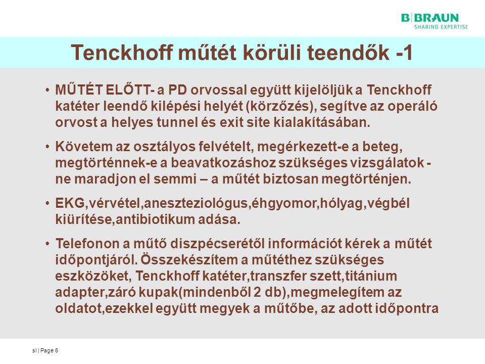 sl | Page6 Tenckhoff műtét körüli teendők -1 MŰTÉT ELŐTT- a PD orvossal együtt kijelöljük a Tenckhoff katéter leendő kilépési helyét (körzőzés), segít