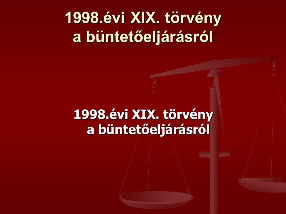 1998.évi XIX. törvény a büntetőeljárásról