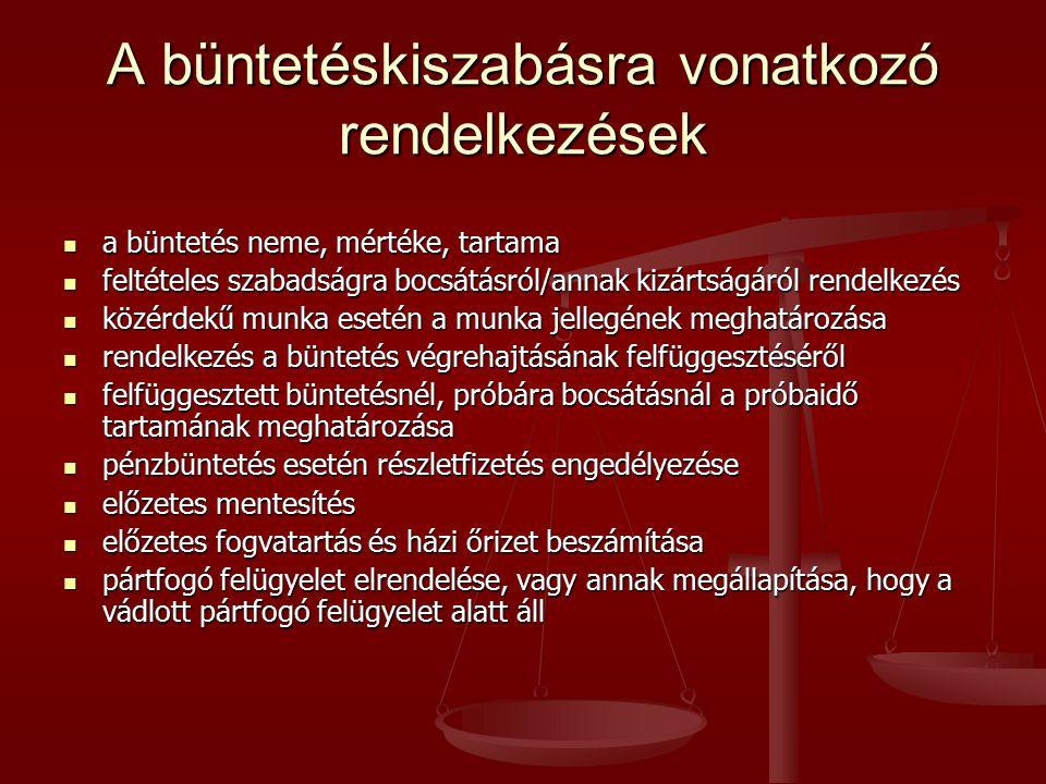 A büntetéskiszabásra vonatkozó rendelkezések a büntetés neme, mértéke, tartama a büntetés neme, mértéke, tartama feltételes szabadságra bocsátásról/an