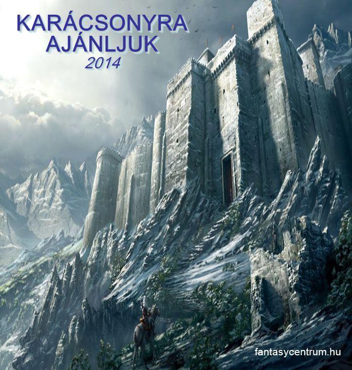 KARÁCSONYRA AJÁNLJUK 2014 fantasycentrum.hu