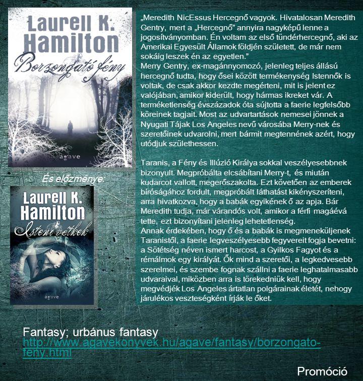 Fantasy; urbánus fantasy http://www.agavekonyvek.hu/agave/fantasy/borzongato- feny.html http://www.agavekonyvek.hu/agave/fantasy/borzongato- feny.html