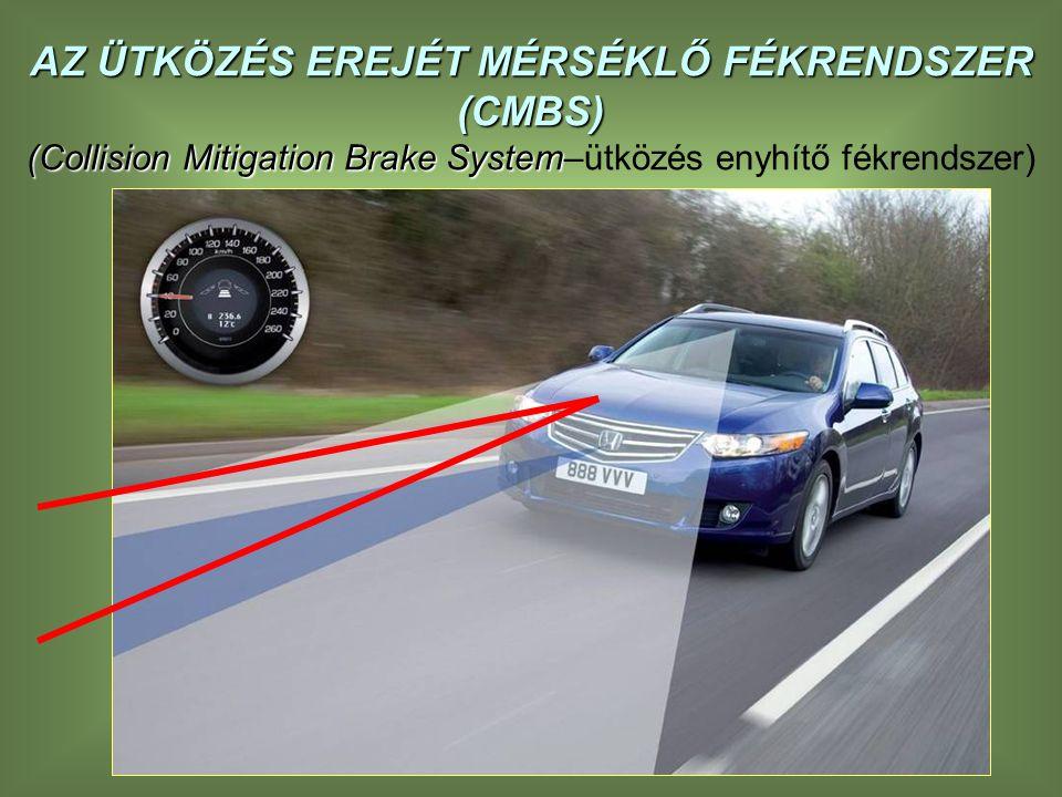 AZ ÜTKÖZÉS EREJÉT MÉRSÉKLŐ FÉKRENDSZER (CMBS) (Collision Mitigation Brake System (Collision Mitigation Brake System–ütközés enyhítő fékrendszer)